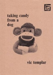 Vic+Templar+Taking+Candy+From+A+Dog+Blackheath+Books