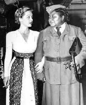 "Bette Davis and Hattie McDaniel. Bette Davis once said of her great friend, ""Hattie McDaniel is the greatest actress in America. She keeps you on your toes, she can steal any scene you are in with her!"""