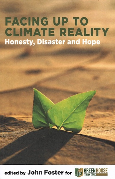 Facing up to Climate Reality, Honesty, Disaster and Hope